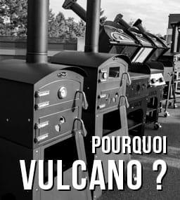 Pourquoi Vulcano ?